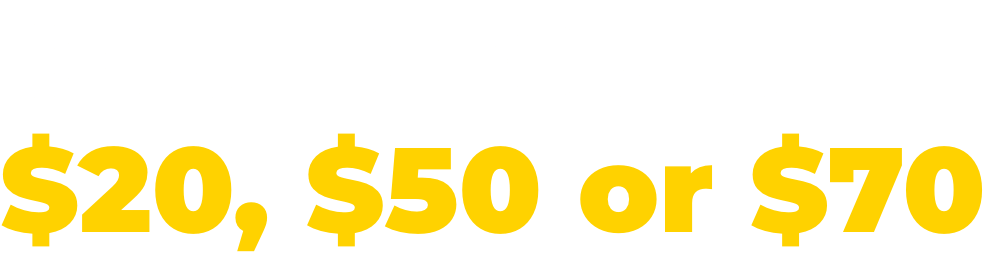 Could you give $20 $50 or $70?